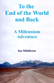 To the End of the World and Back by Ian Middleton