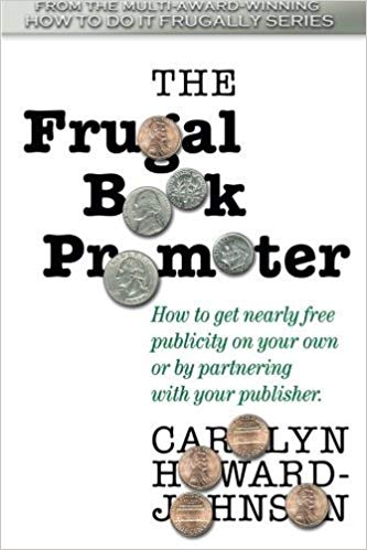 The Frugal Book Promoter by Carolyn Howard Johnson
